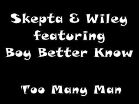 Skepta, Wiley & Boy Better Know - Too Many Man