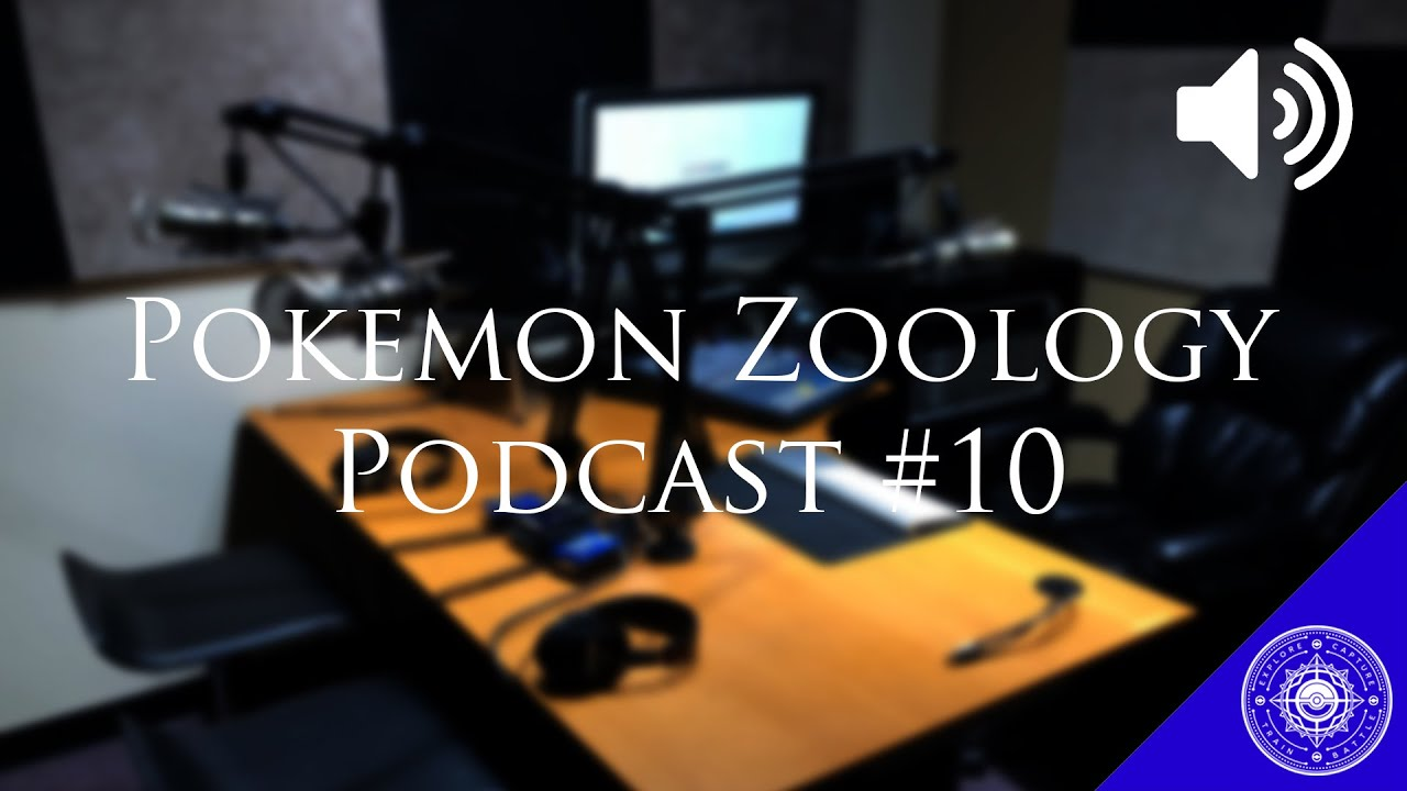 Pokemon Zoology Podcast 10