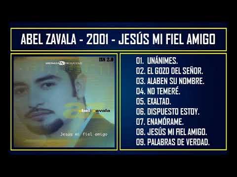 Abel Zavala - 2001 - Jesús Mi Fiel Amigo