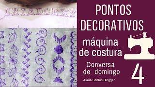Baixar Você usa os pontos decotativos da sua máquina de costura? Alana Santos Blogger