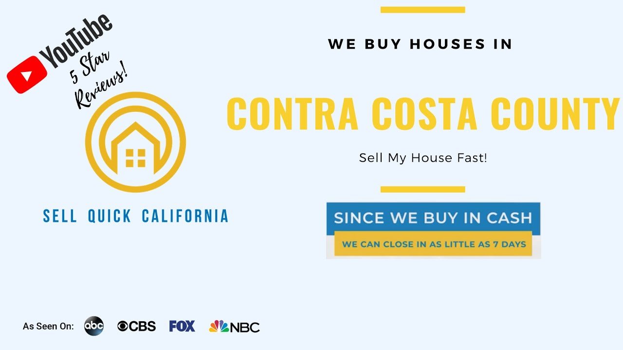 "We Buy Houses In Contra Costa County | Asking to ""Sell My House Fast?"""