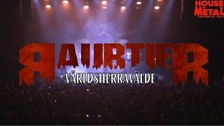 RAUBTIER - VÄRLDSHERRAVÄLDE (HOUSE OF METAL 2014)