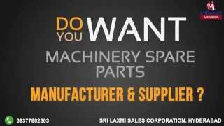 Machinery Spare Parts by Sri Laxmi Sales Corporation, Hyderabad