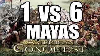 AMERICAN CONQUEST Gameplay Español | 1 vs 6 | MAYAS