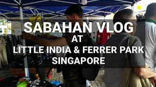 SABAHAN ORIGINAL At Little India Singapore  ( Sabahan Youtuber Vlog) #IAmACreator