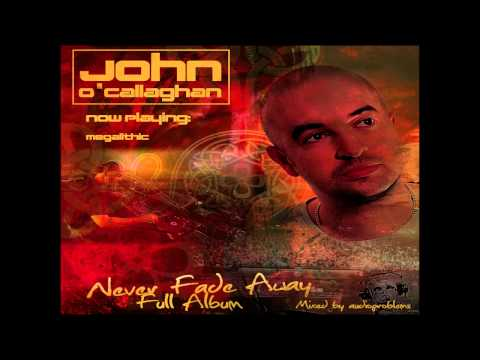 John O'Callaghan | Never Fade Away - Full Album | Mixed by Adio