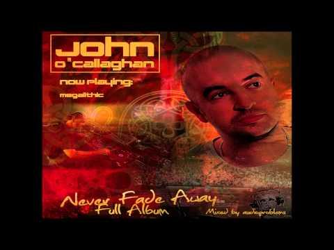 John O'Callaghan   Never Fade Away - Full Album   Mixed by Adio