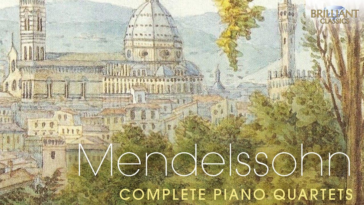 Mendelssohn: Complete Piano Quartets