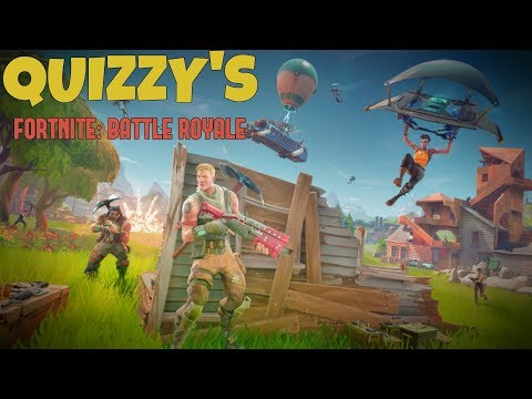 QUIZZY's Fortnite: Battle Royale Official Video