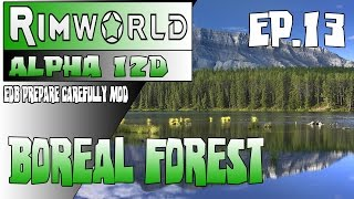 RimWorld Alpha 12D MODDED Gameplay - Ep. 13 - GIMME SOME TIME! - EDB PREPARE CAREFULLY MOD