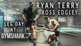 LEG DAY AT GYMSHARK LIFTING CLUB - RYAN TERRY & ROSS EDGLEY