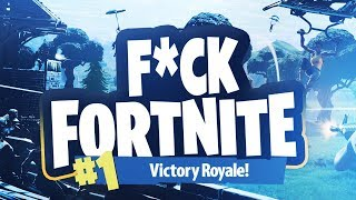 F*CK FORTNITE!! (Fortnite: Battle Royale - Funny Moments)