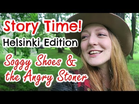STORY TIME - HELSINKI EDITION - SOGGY SHOES & THE ANGRY STONER