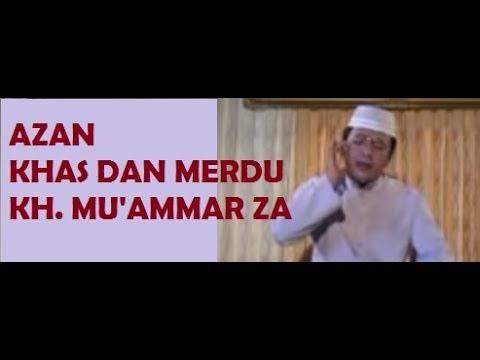 Azan Merdu dan Legendaris KH. Mu'ammar ZA