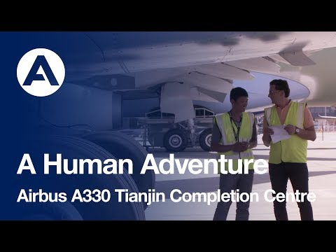Airbus A330 Tianjin Completion and Delivery Centre – A human adventure
