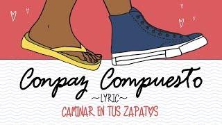 CONPAZ COMPUESTO - Caminar en tus zapatos [Video Lyric Oficial]