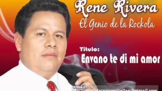Envano te di mi Amor - Rene River - El Genio de la Rockola - 101%ROCKOLA - #18