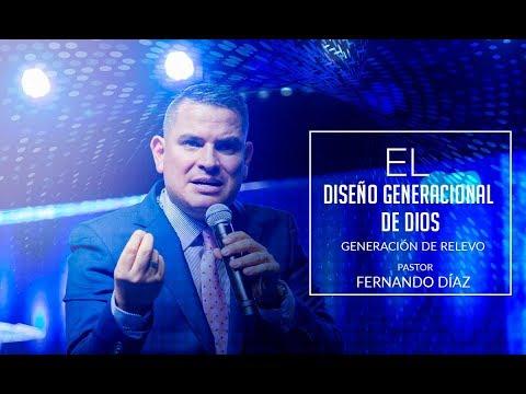 El diseño generacional de Dios - Pastor Fernando Díaz Rubio / Generación de Relevo 2017