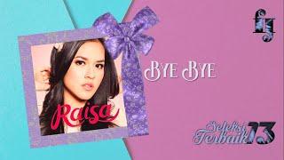 Raisa - Bye Bye (HQ Audio Video)