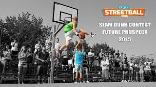 Slam Dunk Contest Future Prospect - Kaliski Streetball 2015