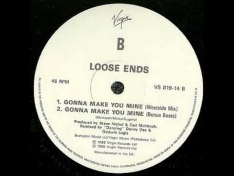 Loose Ends - Gonna Make You Mine