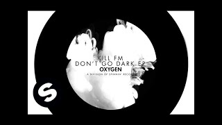 Kill FM ft. Helena J - Don't Go Dark