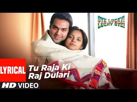 Tu Raja Ki Raj Dulari Lyrical | Oye Lucky Lucky Oye | Abhay Deol, Neetu Chandra | Sneha Khanwalkar