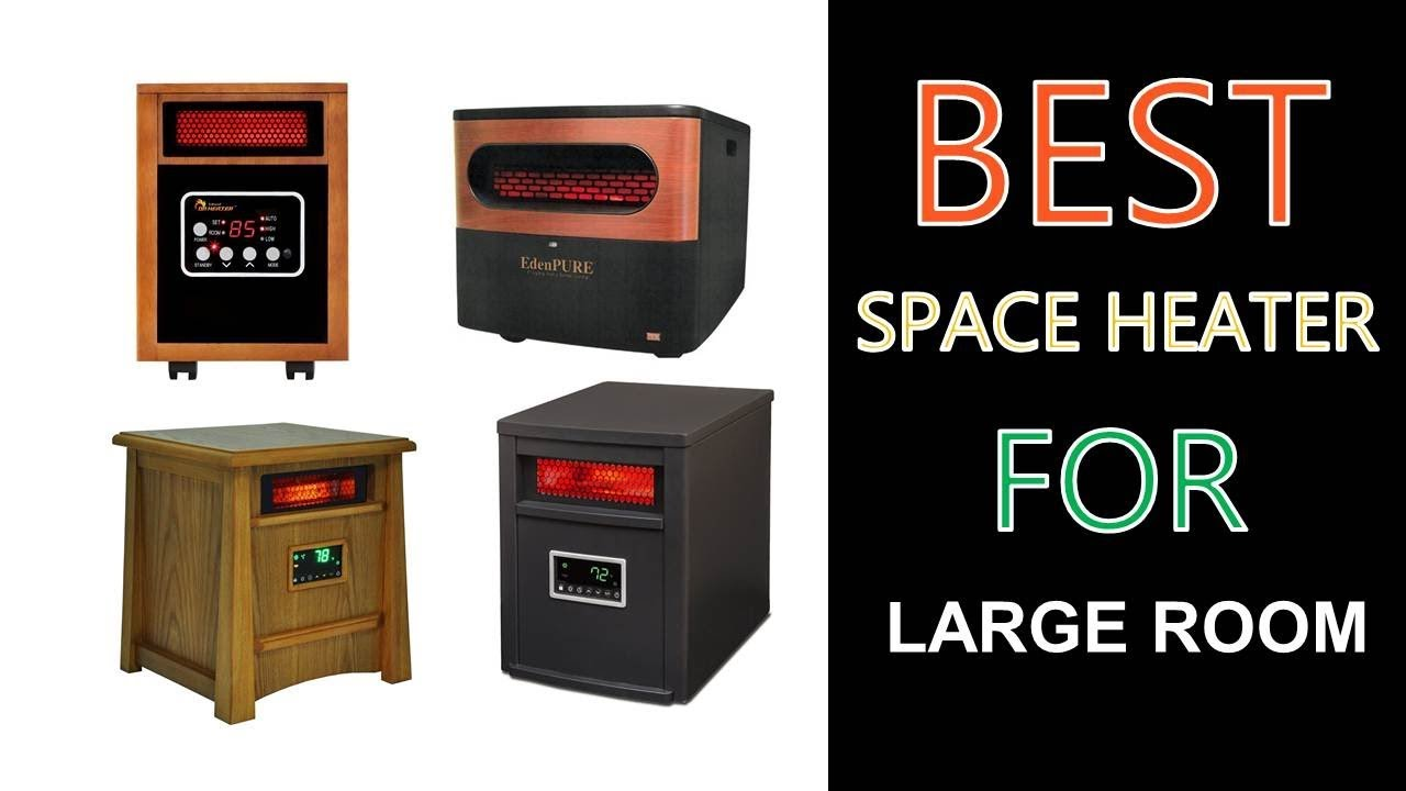 Best Space Heater For Large Room 2018