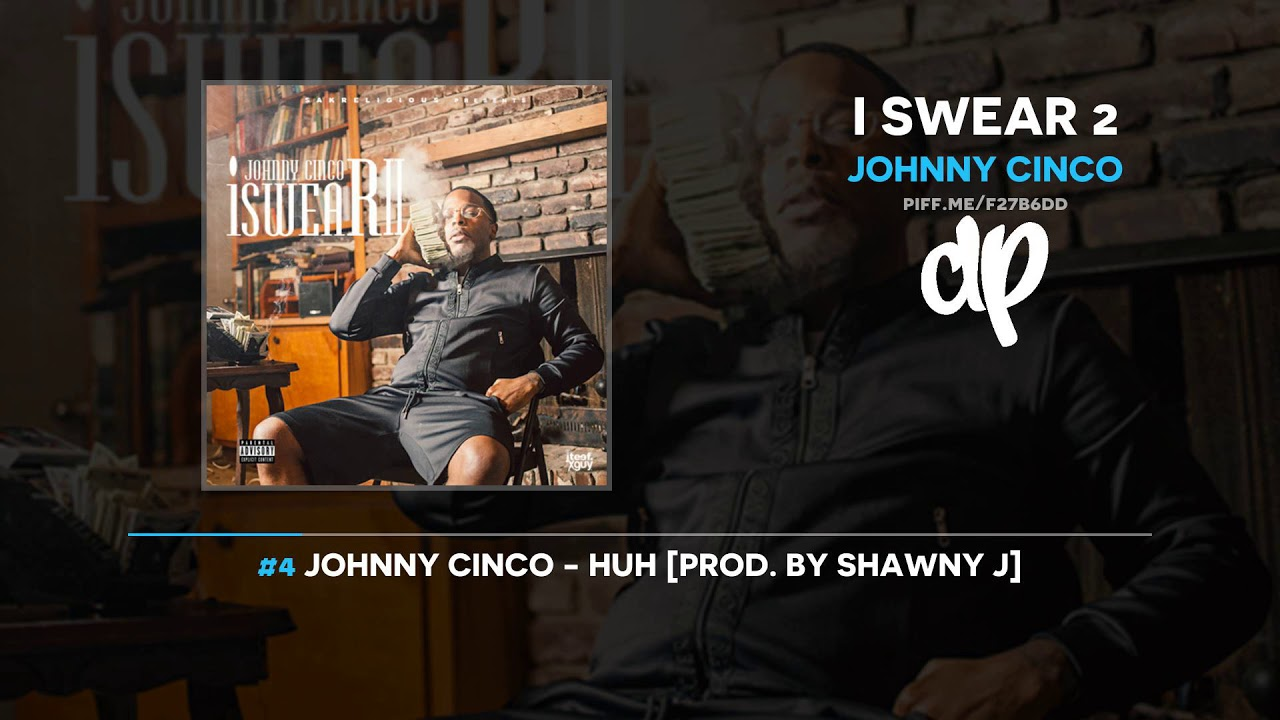 Download Johnny Cinco - I Swear 2 (FULL MIXTAPE + DOWNLOAD)
