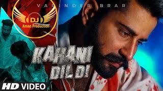 Kahani Dil Di Song Varinder Brar Remix Aman dj production by Lahoria production