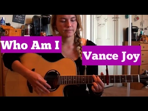 Who Am I-Vance Joy Guitar Tutorial