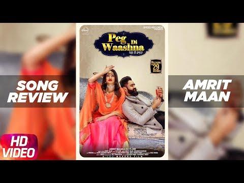 Song Review | Peg Di Waashna | Amrit Maan Ft Dj Flow | Himanshi Khurana | Latest Punjabi Song 2018