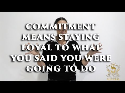 Commitment Means Staying Loyal To What You Said You Were Going To Do - Monday Motivation TV Ep43