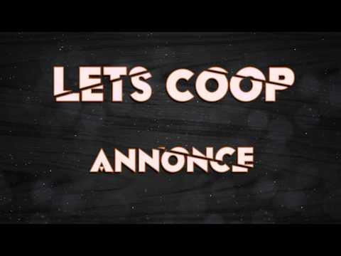 ► Annonce Lets Coop ◄