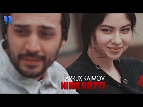 Farrux Raimov - Nima bo'pti   Фаррух Раимов - Нима бўпти