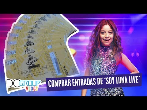SOY LUNA LIVE - COMO COMPRAR LAS ENTRADAS EN PREVENTA + PRECIOS PARA ESPAÑA | DCGroup Vlogs
