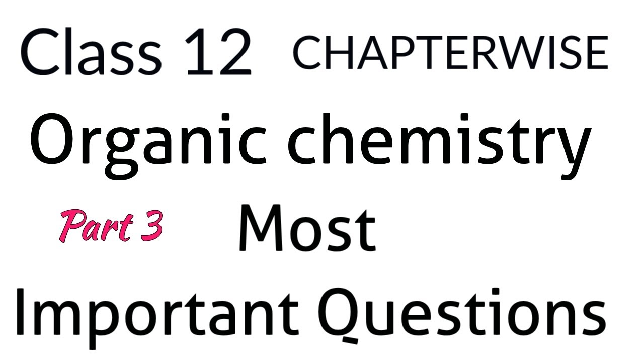 Important questions of organic chemistry 3️⃣ CHAPTERWISE