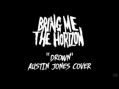 Austin Jones - Drown (Bring Me The Horizon)