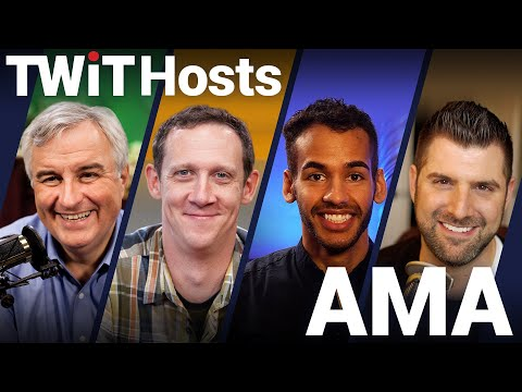 Another AMA With TWIT Hosts
