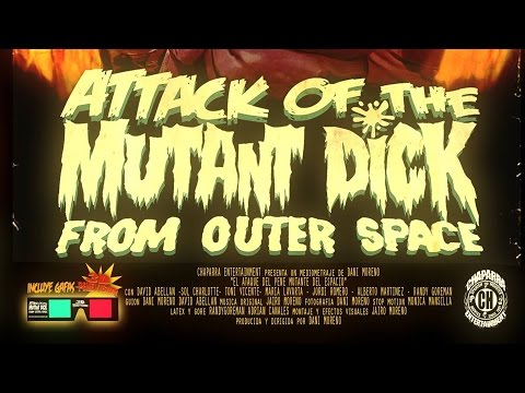 ATTACK OF THE MUTANT DICK FROM OUTHER SPACE.