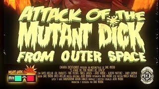 "ATTACK OF THE MUTANT DICK FROM OUTHER SPACE. ""El ataque del pene mutante del espacio exterior""."