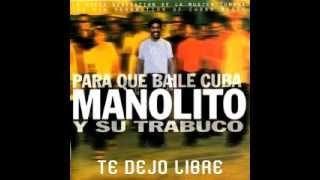 Te Dejo Libre - Manolito Y Su Trabuco