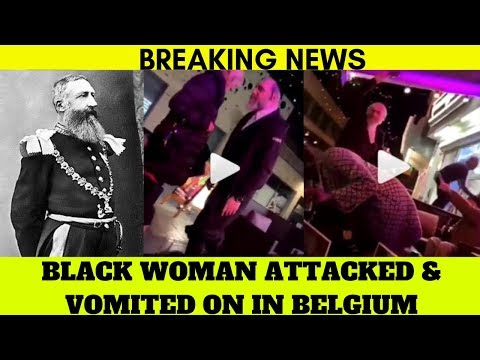 Black Woman ATTACKED & VOMITED On In Belgium