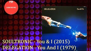 SOULTRONIC - You & I (2015)/DELEGATION - You And I (1979)Soul Disco Re-edit *Denne & Gold
