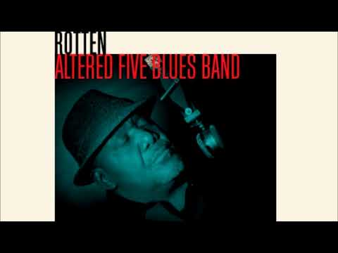 "Altered Five Blues Band ""Rotten"" [OFFICIAL AUDIO]"