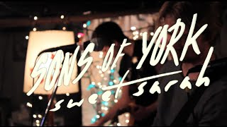 SONS OF YORK - SWEET SARAH (OFFICIAL VIDEO)
