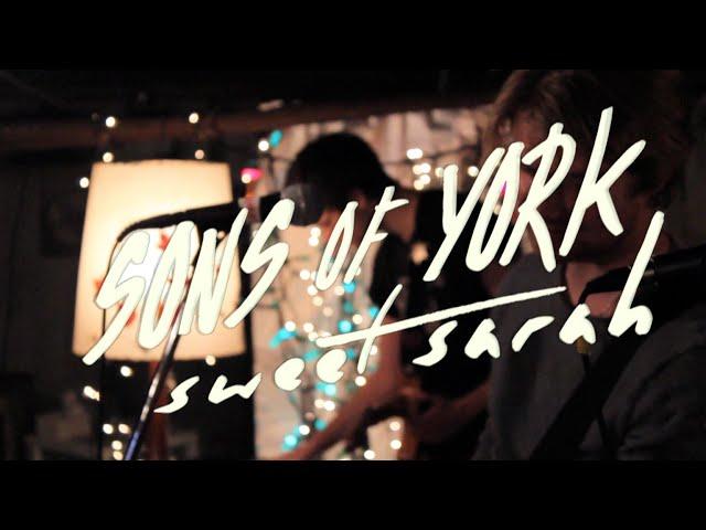 SONS OF YORK - Sweet Sarah