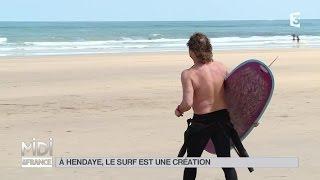 MADE IN FRANCE : À Hendaye, le surf est une création
