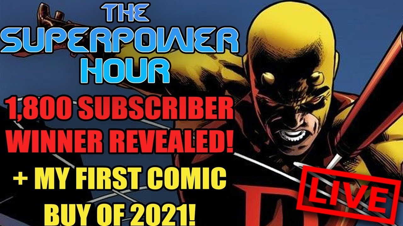 The Superpower Hour   1,800 Subscriber Winner Revealed   My First Comic Buy of 2021