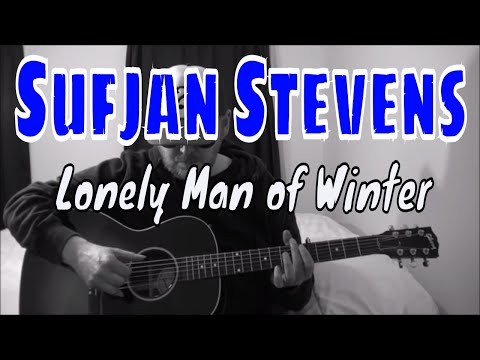 Sufjan Stevens - Lonely Man of Winter - Fingerpicking Guitar Cover Mp3